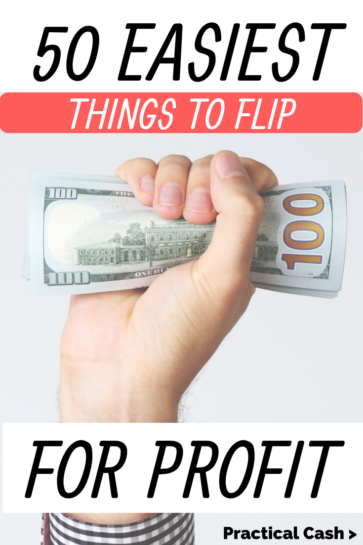 50 Easiest Things to Flip for Profit and Make Money – and