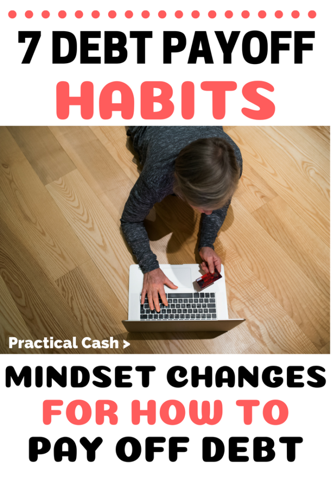7 Debt Payoff Habits and Mindset Hacks for How to Pay Off Debt #debt #debtfree #payoffdebt #personalfinance #moneymanagement #savemoney