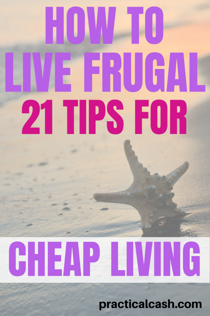 21 cheap living tips to help you learn how to live frugal #frugalliving #frugality #savemoney #spendless #personalfinance